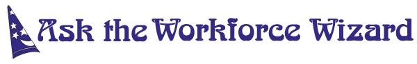 Ask the Workforce Wizard